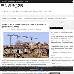 Utiliser la blockchain pour fournir de l'énergie renouvelable partout dans le monde