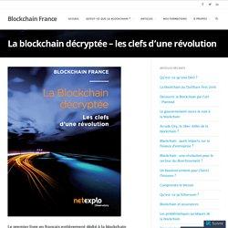 La blockchain décryptée – les clefs d'une révolution – Blockchain France