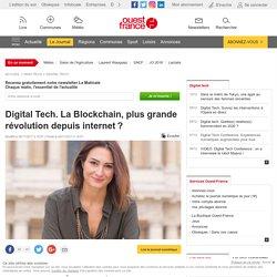 06 novembre 2017 - Digital Tech. La Blockchain, plus grande révolution depuis internet?