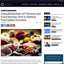 Using Blockchain, IoT Sensors and Food-Sensing Tech to Address Food Safety Concerns