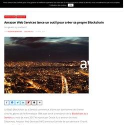 Créer sa Blockchain sur Amazon Web Services c'est maintenant possible !