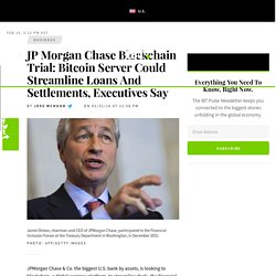 JP Morgan Chase Blockchain Trial: Bitcoin Server Could Streamline Loans And Settlements, Executives Say