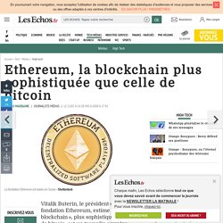 Ethereum, la blockchain plus sophistiquée que celle de bitcoin, High tech