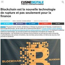 Blockchain est la nouvelle technologie de rupture et pas seulement pour la finance