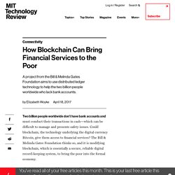 How Blockchain Can Bring Financial Services to the Poor - MIT Technology Review