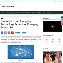 Blockchain - An Emerging Technology Perfect for Emerging Economies
