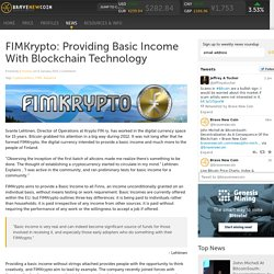 FIMKrypto: Providing Basic Income With Blockchain Technology » Brave New Coin