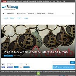 Cos'è la blockchain e perché interessa ad Airbnb - WeBitMag - notizie su turismo e tecnologia