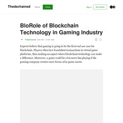 BloRole of Blockchain Technology in Gaming Industry