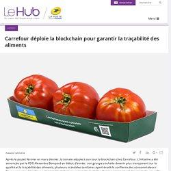 Carrefour déploie la blockchain pour garantir la traçabilité des aliments