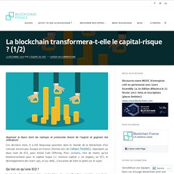 La blockchain transformera-t-elle le capital-risque ? (1/2) – Blockchain France