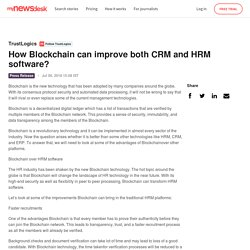 How Blockchain can improve both CRM and HRM software? - TrustLogics