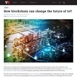 How blockchain can change the future of IoT