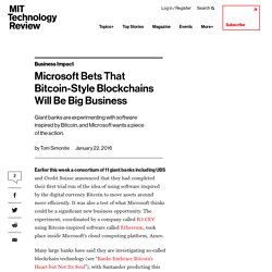 Microsoft Bets That Bitcoin-Style Blockchains Will Be Big Business - MIT Technology Review