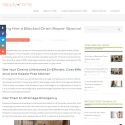 Why Hire a Blocked Drain Repair Specialist – Beauty + Home