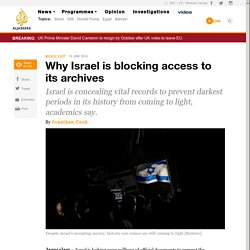 Why Israel is blocking access to its archives - News from Al Jazeera