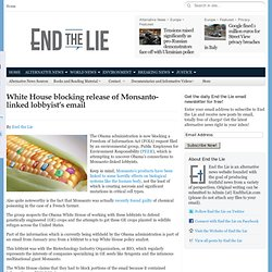 White House blocking release of Monsanto-linked lobbyist's email
