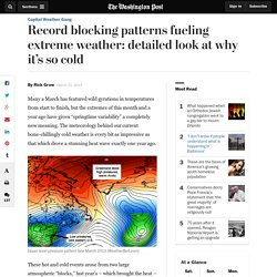 Record blocking patterns fueling extreme weather: detailed look at why it's so cold