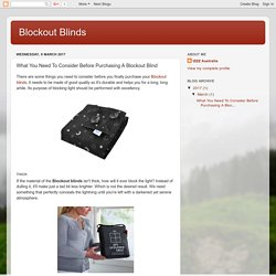 Blockout Blinds: What You Need To Consider Before Purchasing A Blockout Blind