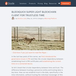 Blockquick Super Light Blockchain Client For Trustless Time