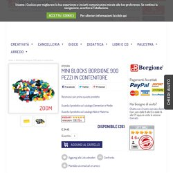 Mini blocks borgione 900 pezzi in contenitore, borgione - Borgione.it