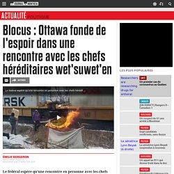 Blocus : Ottawa fonde de l'espoir dans une rencontre avec les chefs héréditaires wet'suwet'en