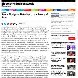 Henry Blodget's Risky Bet on the Future of News