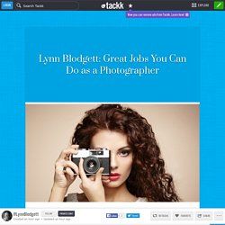 Lynn Blodgett: Great Jobs You Can Do as a Photographer
