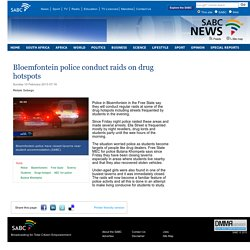 Bloemfontein police conduct raids on drug hotspots :Sunday 10 February 2013