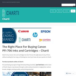 The Right Place For Buying Canon PFI-706 Inks and Cartridges – Charti