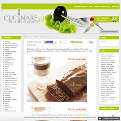 Blog - Ciasto kawowe