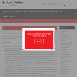 Blog - E-Cigarette Handling Do's And Don'ts