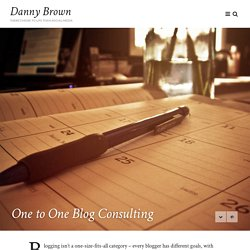 Get One to One Blog Consulting with Danny Brown