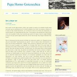 Blog de Pepa Horno » Ser y dejar ser