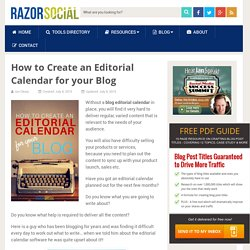 Blog Editorial Calendar: How to Make a Blog Editorial Calendar
