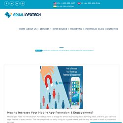 Increase your Mobile App engagement & Retention time by following steps! Equal Infotech