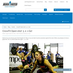 Blog Events CrossFit Open 2017: 3, 2, 1 Go!