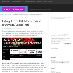 Le blog du prof TIM. Informatique et multimédia (Site de Prof)