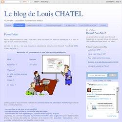 Le blog de Louis CHATEL: PowerPoint