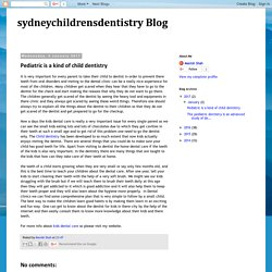sydneychildrensdentistry Blog: Pediatric is a kind of child dentistry
