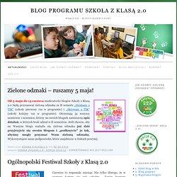 Blog programu Szkoła z Klasą 2.0 » Włącz się – bloguj razem z nami!