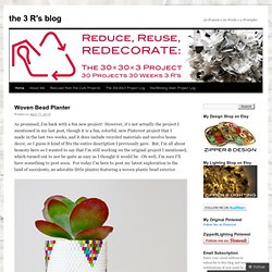 the 3 R's blog | 30 Projects x 30 Weeks x 3 Principles