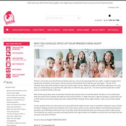 Why Should You Take the Initiative to Organise Hens Party Activities