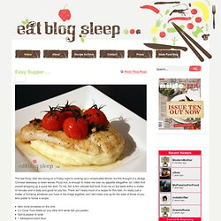 Eat Blog Sleep » Blog Archive » Easy Supper …