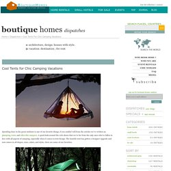 Blog: 15 Cool Tents for Chic Camping Vacations