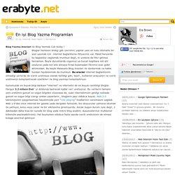 En iyi Blog Yazma Programları - EraByte.Net