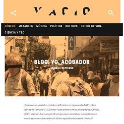 Blog: Yo, acosador - Revista Vacío
