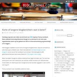 Korte of langere blogberichten: wat is beter?