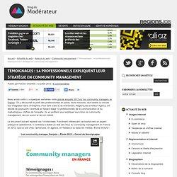 Témoignages : 14 professionnels expliquent leur stratégie en community management