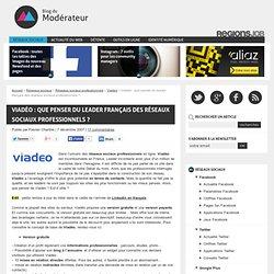 Viadéo : que penser du leader français des réseaux sociaux professionnels ?